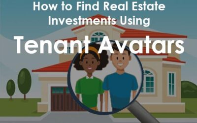 HOW TO FIND REAL ESTATE INVESTMENTS USING TENANT AVATARS